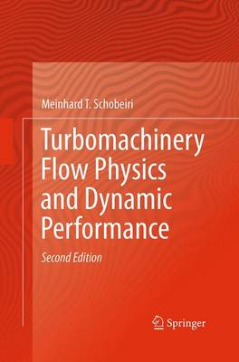 Turbomachinery Flow Physics and Dynamic Performance (Paperback)