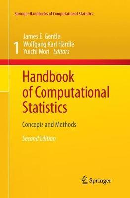 Handbook of Computational Statistics: Concepts and Methods - Springer Handbooks of Computational Statistics (Paperback)