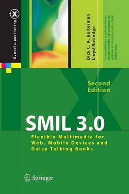 SMIL 3.0: Flexible Multimedia for Web, Mobile Devices and Daisy Talking Books - X.media.publishing (Paperback)
