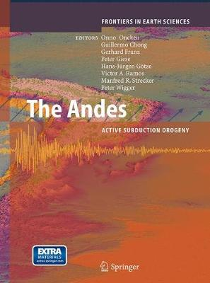 The Andes: Active Subduction Orogeny - Frontiers in Earth Sciences (Paperback)