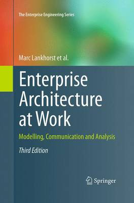 Enterprise Architecture at Work: Modelling, Communication and Analysis - The Enterprise Engineering Series (Paperback)