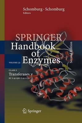 Class 2 Transferases V: 2.4.1.90 - 2.4.1.232 - Springer Handbook of Enzymes 32 (Paperback)