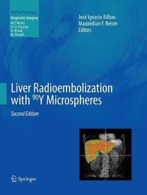 Liver Radioembolization with 90Y Microspheres - Medical Radiology (Paperback)