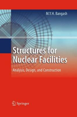 Structures for Nuclear Facilities: Analysis, Design, and Construction (Paperback)