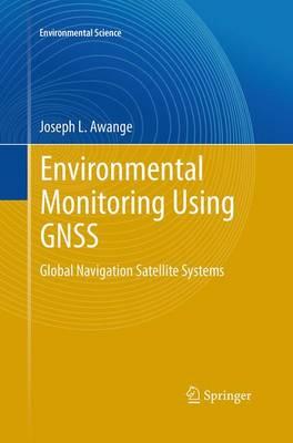 Environmental Monitoring using GNSS: Global Navigation Satellite Systems - Environmental Science (Paperback)