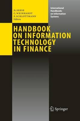 Handbook on Information Technology in Finance - International Handbooks on Information Systems (Paperback)