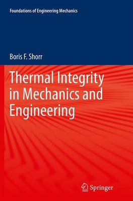 Thermal Integrity in Mechanics and Engineering - Foundations of Engineering Mechanics (Paperback)
