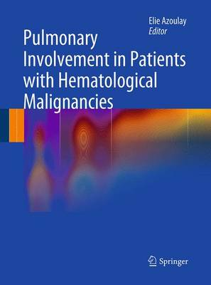 Pulmonary Involvement in Patients with Hematological Malignancies (Paperback)