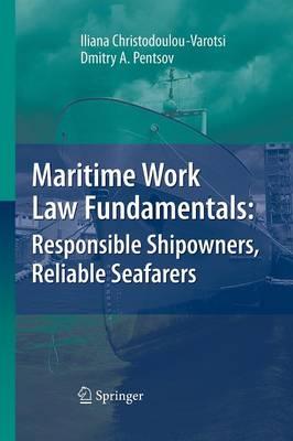 Maritime Work Law Fundamentals: Responsible Shipowners, Reliable Seafarers (Paperback)