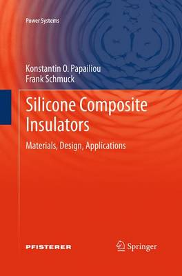 Silicone Composite Insulators: Materials, Design, Applications - Power Systems (Paperback)
