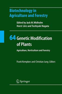 Genetic Modification of Plants: Agriculture, Horticulture and Forestry - Biotechnology in Agriculture and Forestry 64 (Paperback)