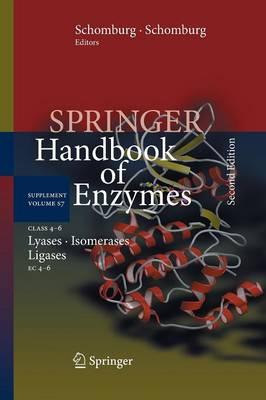 Class 4-6 Lyases, Isomerases, Ligases: EC 4-6 - Springer Handbook of Enzymes S7 (Paperback)