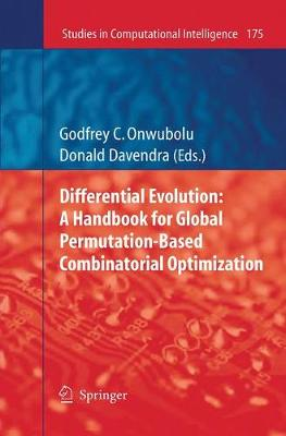 Differential Evolution: A Handbook for Global Permutation-Based Combinatorial Optimization - Studies in Computational Intelligence 175 (Paperback)