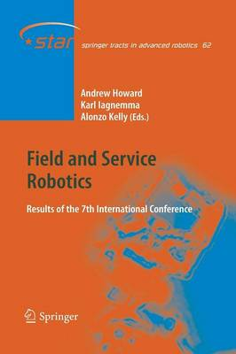 Field and Service Robotics: Results of the 7th International Conference - Springer Tracts in Advanced Robotics 62 (Paperback)