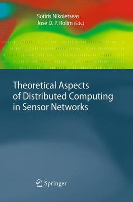 Theoretical Aspects of Distributed Computing in Sensor Networks - Monographs in Theoretical Computer Science. An EATCS Series (Paperback)