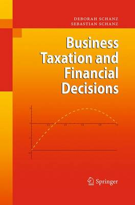 Business Taxation and Financial Decisions (Paperback)