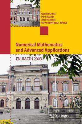 Numerical Mathematics and Advanced Applications 2009: Proceedings of ENUMATH 2009, the 8th European Conference on Numerical Mathematics and Advanced Applications, Uppsala, July 2009 (Paperback)