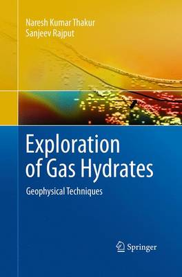 Exploration of Gas Hydrates: Geophysical Techniques (Paperback)