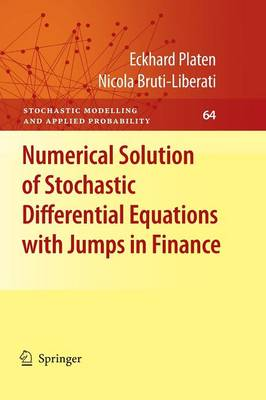 Numerical Solution of Stochastic Differential Equations with Jumps in Finance - Stochastic Modelling and Applied Probability 64 (Paperback)
