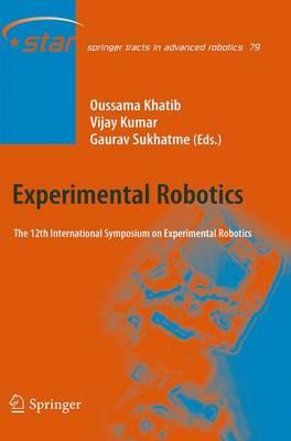 Experimental Robotics: The 12th International Symposium on Experimental Robotics - Springer Tracts in Advanced Robotics 79 (Paperback)