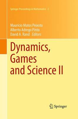 Dynamics, Games and Science II: DYNA 2008, in Honor of Mauricio Peixoto and David Rand, University of Minho, Braga, Portugal, September 8-12, 2008 - Springer Proceedings in Mathematics 2 (Paperback)
