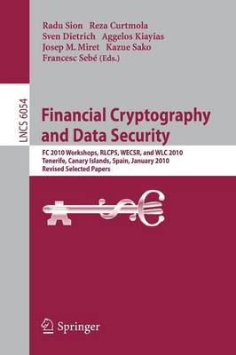 Financial Cryptography and Data Security: FC 2010 Workshops, WLC, RLCPS, and WECSR, Tenerife, Canary Islands, Spain, January 25-28, 2010, Revised Selected Papers - Lecture Notes in Computer Science 6054 (Paperback)