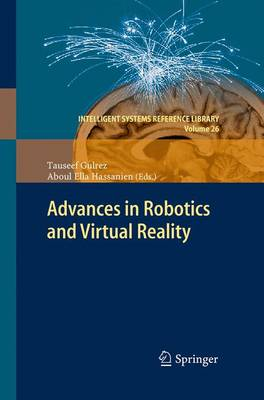 Advances in Robotics and Virtual Reality - Intelligent Systems Reference Library 26 (Paperback)