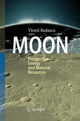 Moon: Prospective Energy and Material Resources (Paperback)