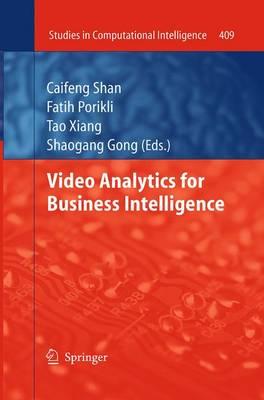 Video Analytics for Business Intelligence - Studies in Computational Intelligence 409 (Paperback)