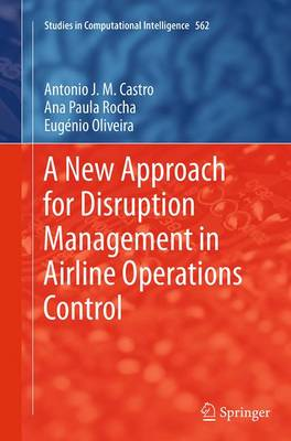 A New Approach for Disruption Management in Airline Operations Control - Studies in Computational Intelligence 562 (Paperback)