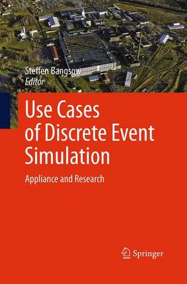 Use Cases of Discrete Event Simulation: Appliance and Research (Paperback)