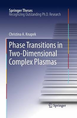 Phase Transitions in Two-Dimensional Complex Plasmas - Springer Theses (Paperback)