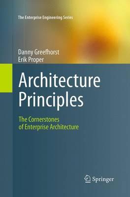Architecture Principles: The Cornerstones of Enterprise Architecture - The Enterprise Engineering Series (Paperback)