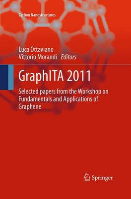 GraphITA 2011: Selected papers from the Workshop on Fundamentals and Applications of Graphene - Carbon Nanostructures (Paperback)