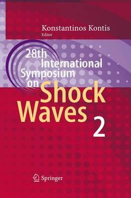 28th International Symposium on Shock Waves: Vol 2 (Paperback)