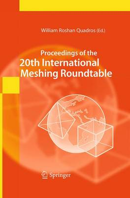 Proceedings of the 20th International Meshing Roundtable (Paperback)