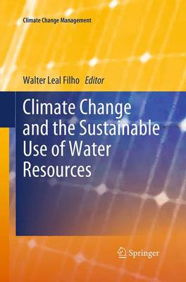 Climate Change and the Sustainable Use of Water Resources - Climate Change Management (Paperback)