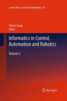 Informatics in Control, Automation and Robotics: Volume 2 - Lecture Notes in Electrical Engineering 133 (Paperback)