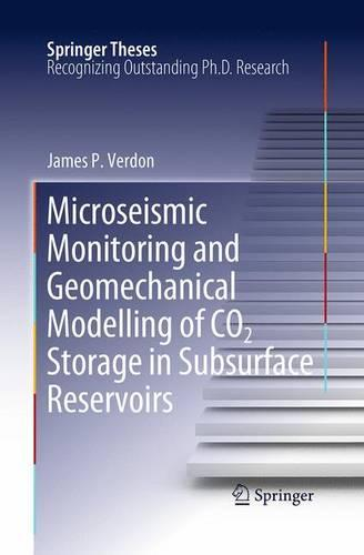 Microseismic Monitoring and Geomechanical Modelling of CO2 Storage in Subsurface Reservoirs - Springer Theses (Paperback)