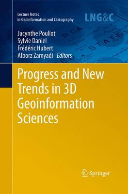 Progress and New Trends in 3D Geoinformation Sciences - Lecture Notes in Geoinformation and Cartography (Paperback)