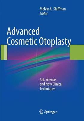 Advanced Cosmetic Otoplasty: Art, Science, and New Clinical Techniques (Paperback)