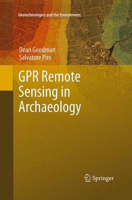 GPR Remote Sensing in Archaeology - Geotechnologies and the Environment 9 (Paperback)