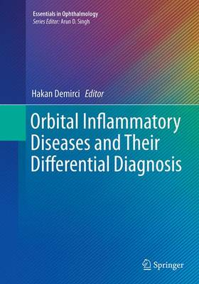 Orbital Inflammatory Diseases and Their Differential Diagnosis - Essentials in Ophthalmology (Paperback)