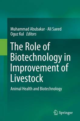 The Role of Biotechnology in Improvement of Livestock: Animal Health and Biotechnology (Paperback)