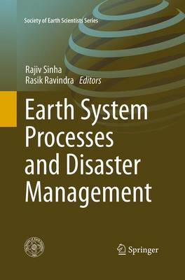 Earth System Processes and Disaster Management - Society of Earth Scientists Series (Paperback)