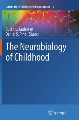 The Neurobiology of Childhood - Current Topics in Behavioral Neurosciences 16 (Paperback)