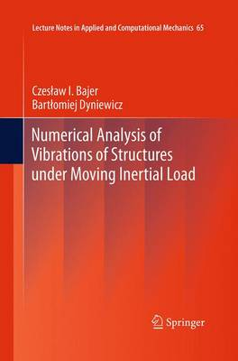 Numerical Analysis of Vibrations of Structures under Moving Inertial Load - Lecture Notes in Applied and Computational Mechanics 65 (Paperback)
