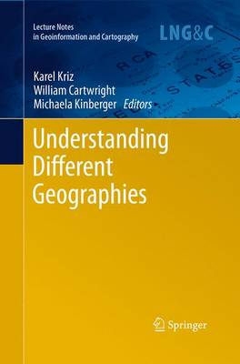 Understanding Different Geographies - Lecture Notes in Geoinformation and Cartography (Paperback)