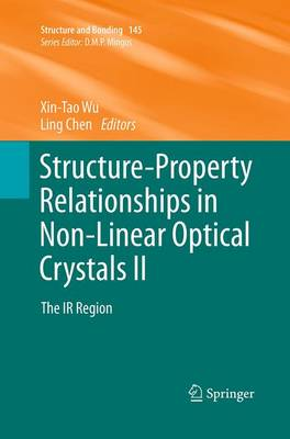 Structure-Property Relationships in Non-Linear Optical Crystals II: The IR Region - Structure and Bonding 145 (Paperback)