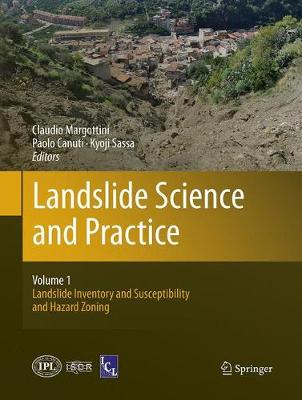 Landslide Science and Practice: Volume 1: Landslide Inventory and Susceptibility and Hazard Zoning (Paperback)